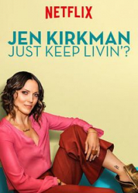Jen Kirkman: Just Keep Livin?