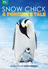 Snow Chick: A Penguin&#39s Tale