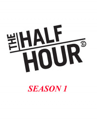The Half Hour Season 1