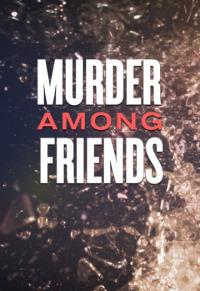 Murder Among Friends Season 2