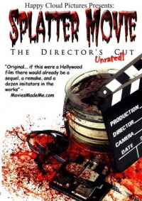 Splatter Movie: The Director&#39s Cut