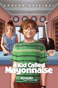 A Kid Called Mayonnaise Season 1
