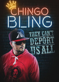 Chingo Bling: They Can&#39t Deport Us All