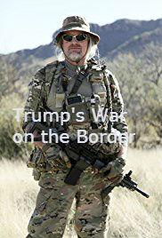 Trump&#39s War on the Border