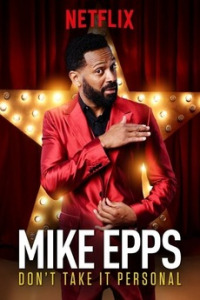 Mike Epps: Don&#39t Take It Personal