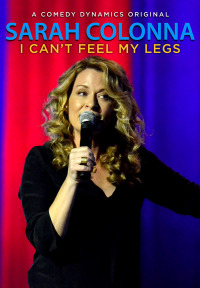 Sarah Colonna: I Can&#39t Feel My Legs