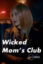 Wicked Mom&#39s Club