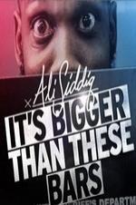 Ali Siddiq: It&#39s Bigger Than These Bars