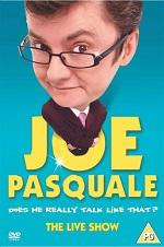 Joe Pasquale: Does He Really Talk Like That? The Live Show