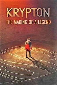 Krypton: Making of the Legend