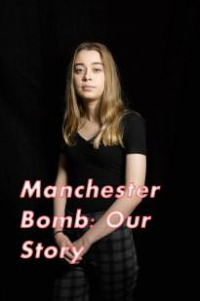 Manchester Bomb: Our Story
