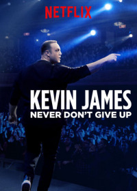 Kevin James: Never Don&#39t Give Up