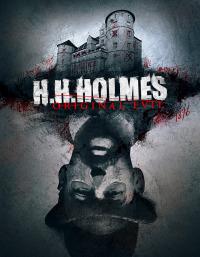 H. H. Holmes: Original Evil
