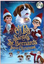 Elf Pets: Santa&#39s St. Bernards Save Christmas