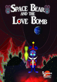 Space Bear and the Love Bomb