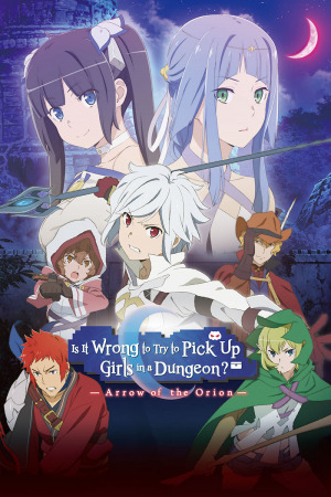 DanMachi: Is It Wrong to Try to Pick Up Girls in a Dungeon? Arrow of the Orion