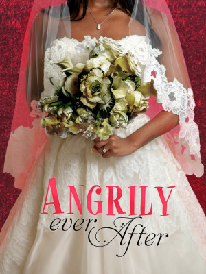 Angrily Ever After